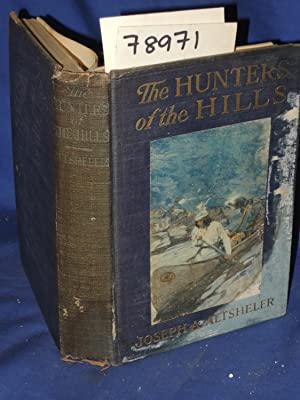 THE HUNTERS OF THE HILLS A STORY OF THE GREAT FRENCH AND INDIAN WAR: Altsheler, Joseph A.