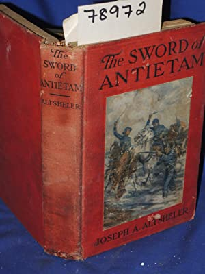 THE SWORD OF ANTIETAM A STORY OF THE NATION'S CRISIS: Altsheler, Joseph A.