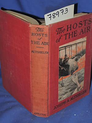 THE HOSTS OF THE AIR THE STORY OF A QUEST IN THE GREAT WAR: Altsheler, Joseph A.