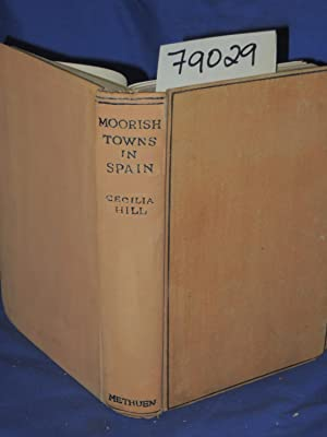 MOORISH TOWNS IN SPAIN: Hill, Cecilia