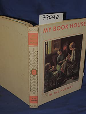 IN THE NURSERY OF MY BOOK HOUSE: VOLUME I ONLY: Miller, Olive Beaupre
