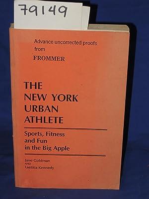 THE NEW YORK URBAN ATHLETE (Uncorrected Proof): Goldman, Jane; Kennedy, Laetitia
