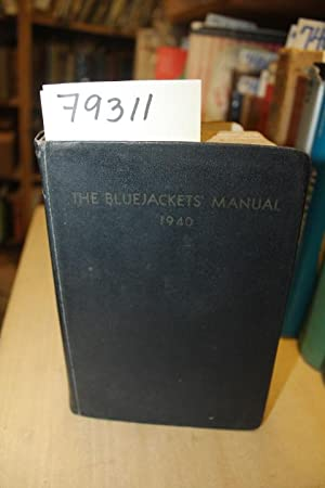 THE BLUEJACKETS MANUAL 1940: U.S. NAVAL INSTITUTE