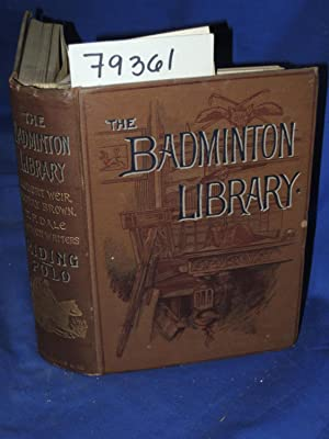 THE BADMINTON LIBRARY OF SPORTS AND PASTIMES :RIDING POLO: Weir, Robert; Brown, Moray; T.F.Dale & ...