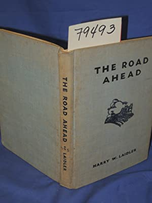 THE ROAD AHEAD: Laidler, Harry W.