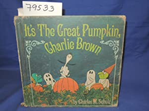 IT'S THE GREAT PUMPKIN CHARLIE BROWN: Schulz, Charles M.
