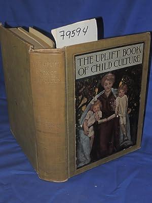 THE UPLIFT BOOK OF CHILD CULTURE: Marden, Orison Swett
