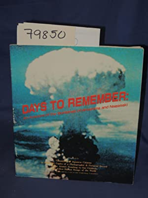 DAYS TO REMEMBER:AN ACCOUNT OF THE BOMBINGS OF HIROSHIMA DN NAGASAKI: COMMITTEE OF JAPANESE ...