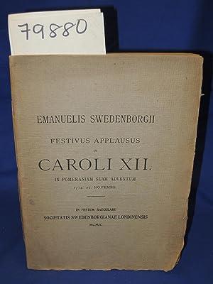 FESTIVUS APPLAUSUS IN CAROLI XII IN POMERANIAM SUAM ADVENTUM 1714, 22.NOVEMBER: Swedenborgii, ...