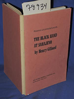 THE BLACK HAND AT SARAJEVO: Advance Uncorrected Proofs: Gilfond, Henry