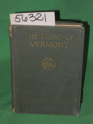 The Story of Vermont: Slocum, Harold W.