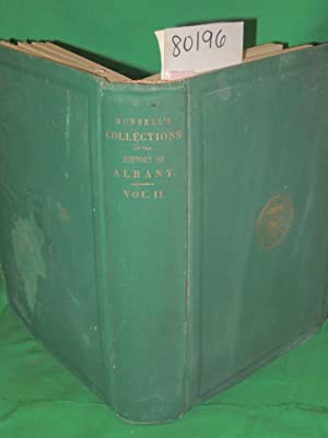COLLECTIONS on the HISTORY OF ALBANY from its DISCOVERY TO THE PRESENT TIME with NOTICES OF ITS ...
