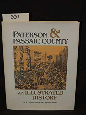 Paterson & Passaic County, An Illustrated History: Murphy, J. Palmer & Murphy. Margaret