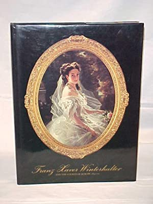Franz Xaver Winter Halter and The Courts of Europe 1830-70: Ormand, Richard and Blackett-Ord, Carol