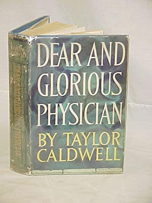 """Dear And Glorious Physician: """"Our Most Dear Physician, Lake."""": Caldwell, Taylor"""