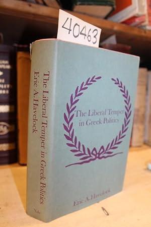 The Liberal Temper in Greek Politics: Havelock, Eric A.
