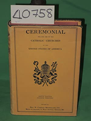 Ceremonial for the use of the Catholic churches in the United States of America: Milholland, Rev. W...