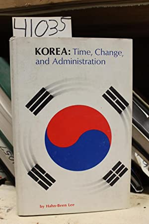 Korea: TIme, Change, and Administration: Lee, Hahn-Been