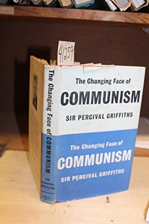 The Changing Face of Communism: Griffiths, Sir Percival