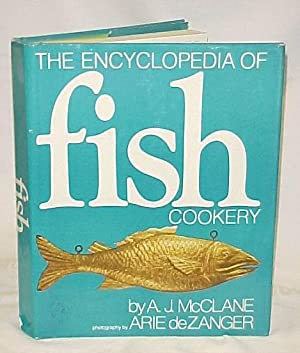 The encyclopedia of fish cookery: McClane, A. J