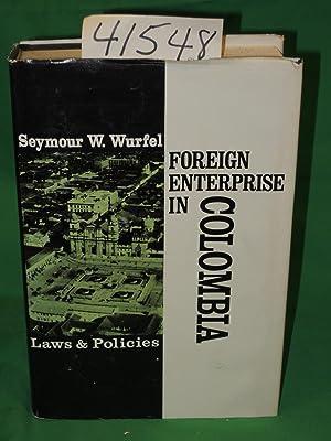 Foreign Enterprise In Columbia: Wurfel, Seymour W.