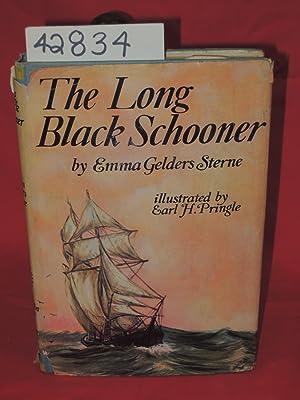 The Long Black Schooner: Sterne, Emma Gelders signed and inscribed