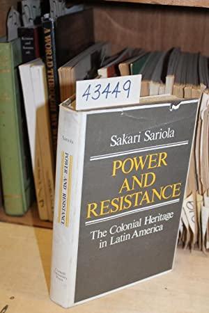 Power and Resistance: The Colonial Heritage in Latin America: Sariola, Sakari