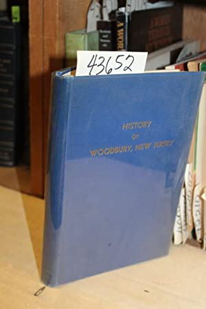 History Of Woodbury, New Jersey From 1681 to 1936: Carter, Benjamin F.