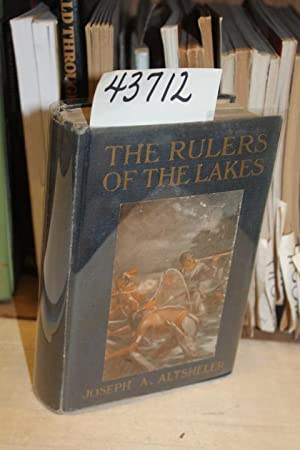 The Rulers Of The Lakes: A Story Of George And Champlain: Altsheler, Joseph A.