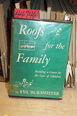 Roofs for the Family: Building a Center for the Care of Children: Burmeister, Eva