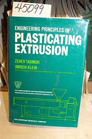 Engineering Principles of Plasticating Extrusion: Polymer Science: Tadmor, Zehev and