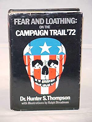 Fear And Loathing: On The Campaign Trail: Thompson, Hunter S