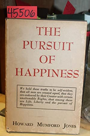The Pursuit of Happiness: Jones, Howard Mumford