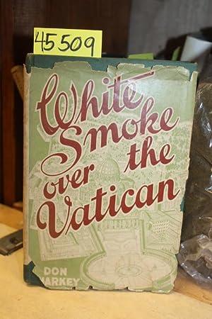 White Smoke Over the Vatican: Sharkey, Don