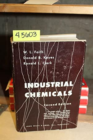 Industrial Chemicals: Faith, W. L; Donald B. Keyes; Ronald L. Clark