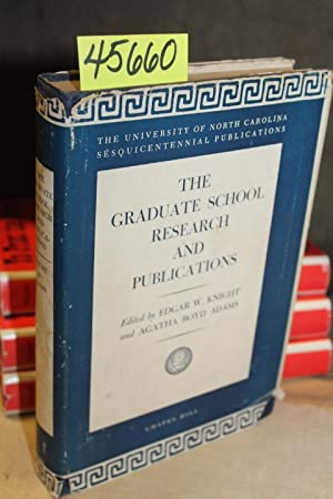 The Graduate School Research and Publications: Knight, Edgar W. and Adams, Agatha Boyd