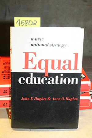 Equal Education: A New National Strategy: Hughes, John F. & Hughes, Anne O.