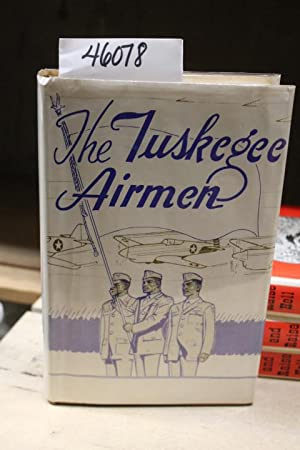The Tuskegee Airmen: The Story of the Negro in the U. S. Air Force, Gift Quality, 1968: Francis, ...