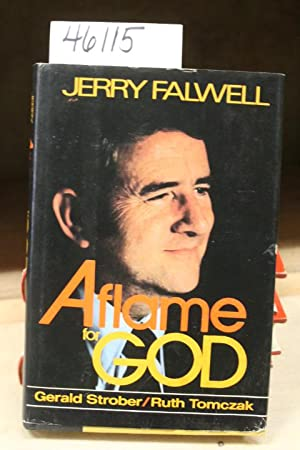 Jerry Falwell: Aflame For God (SIGNED): Falwell, Jerry; Strober,