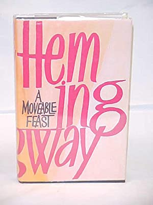 A Moveable Feast JONATHAN CAPE: Hemingway, Ernest
