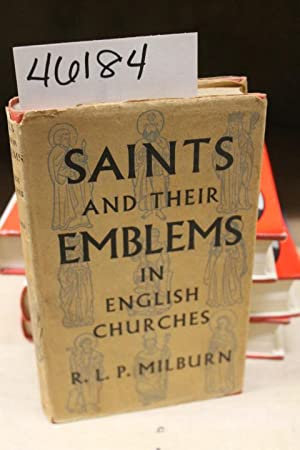 Saints and Their Emblems in English Churches: Milburn, R. L.