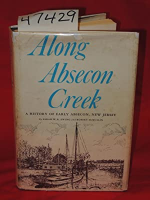Along Absecon Creek 1ST ED: Ewing, Sarah W.R.; McMullin, Robert