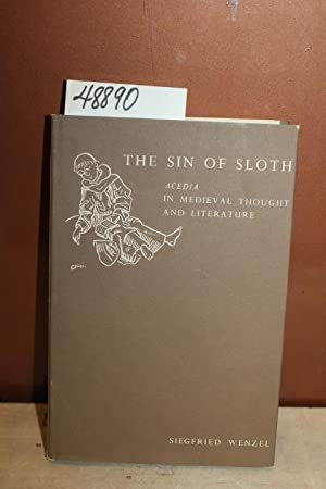 The Sin of Sloth: In Medieval Thought and Literature: Wenzel, Siegfried