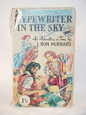 Typewriter in the Sky: An Adventure in Time and Fear [Two Novels in One]: Hubbard, L. Ron