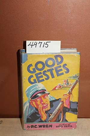 Good Gestes: Stories of Beau Geste, His: Wren, Percival Christopher