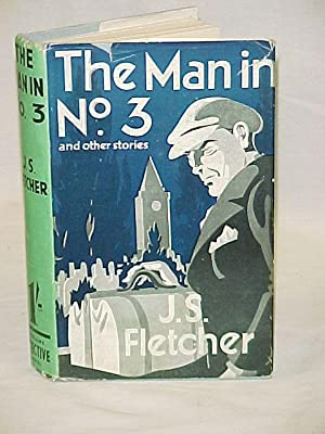 The Man in No. 3 and other stories: Fletcher, J.S.