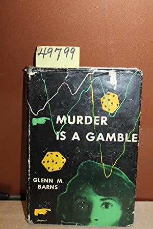 Murder is a Gamble: Barns, Glenn M.