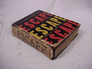 ESCAPE: A BOOK OF ESCAPES OF ALL KINDS.: Yeats-Brown, F.
