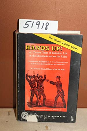 Hands Up; or, Twenty Years of Detective Life in the Mountains and on the Plains: Cook, Gen. D.J.