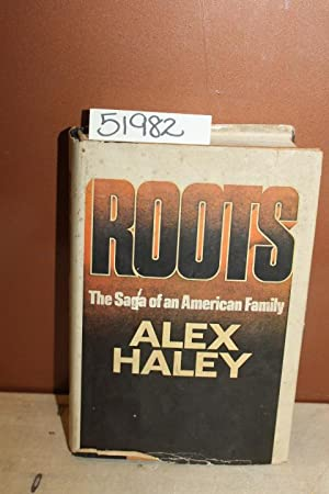 Roots; The Saga of an American Family: Haley, Alex